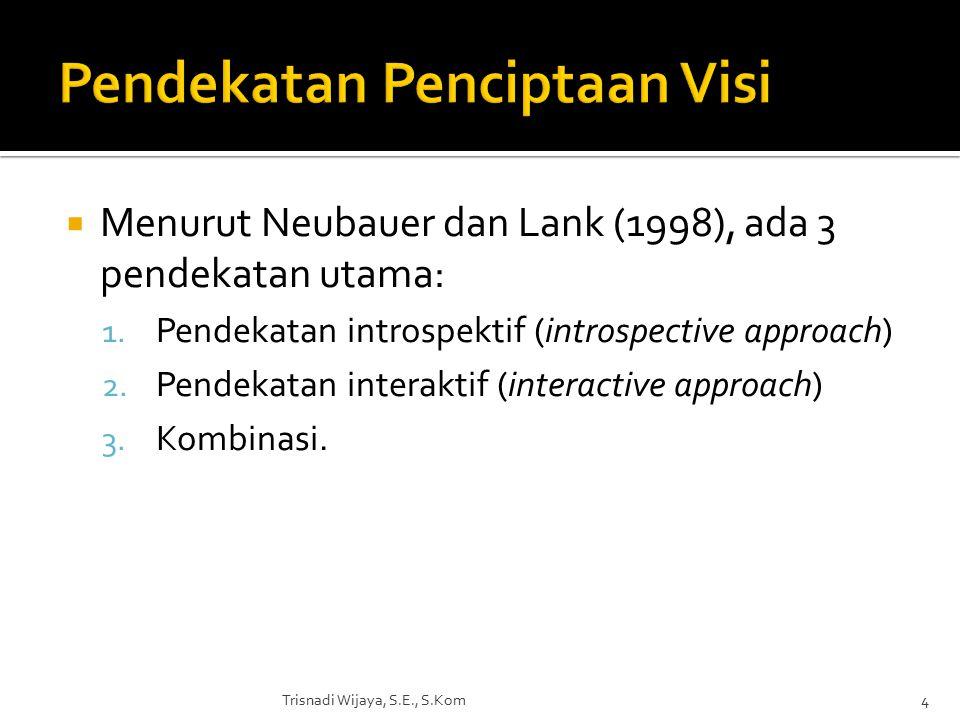  Menurut Neubauer dan Lank (1998), ada 3 pendekatan utama: 1.