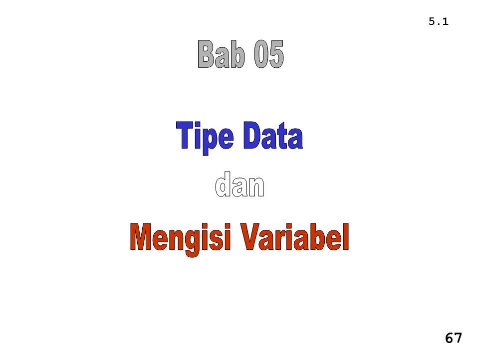 5.2 5.1.Menyiapkan dan Mengisi Variabel (Assignment Statement).