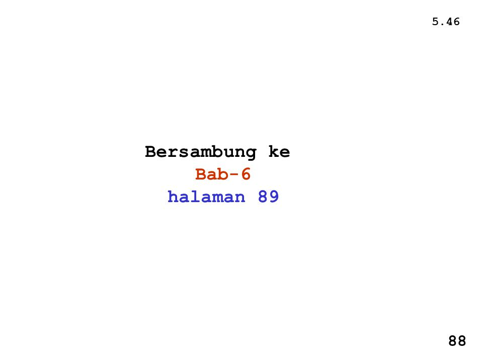 5.46 88 Bersambung ke Bab-6 halaman 89