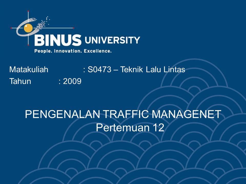 Bina Nusantara University 3 PENGENALAN TRAFFIC MANAGEMENT  Definisi dan Tujuan  Prinsip dan Prosedur Umum  Kajian Pengaruh Lalu Lintas  Komponen Utama Kajian  Program Komputer