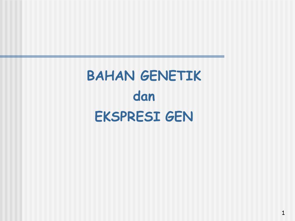1 BAHAN GENETIK dan EKSPRESI GEN