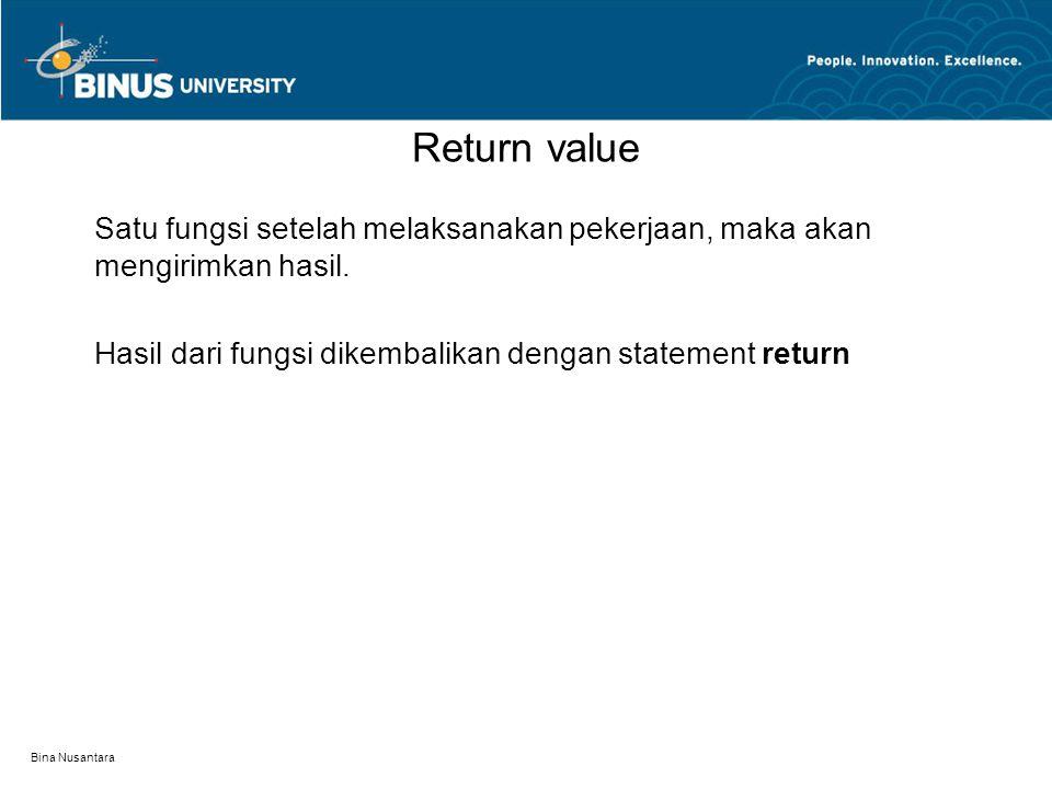 Bina Nusantara Satu fungsi setelah melaksanakan pekerjaan, maka akan mengirimkan hasil.