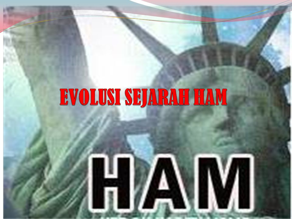 SEJARAH HAK ASASI MANUSIA  MAGNA CHARTA (1915)  BILL OF RIGHT (1689)  TWO TREATLES OF GOVERNMENT (1690)  CONTRAK SOSIAL ROUSSEAU (1712 – 1718)  TRIAS POLITICAL  DECLARATION OF INDEPENDENCE (USA)  THE FRENCH DECLARATION  THE FOUR FREEDOM (1941)  UN CHARTER ( 1945)  UNIVERSAL DECLARATION OF HUMAN RIGHT (1948)  INT.