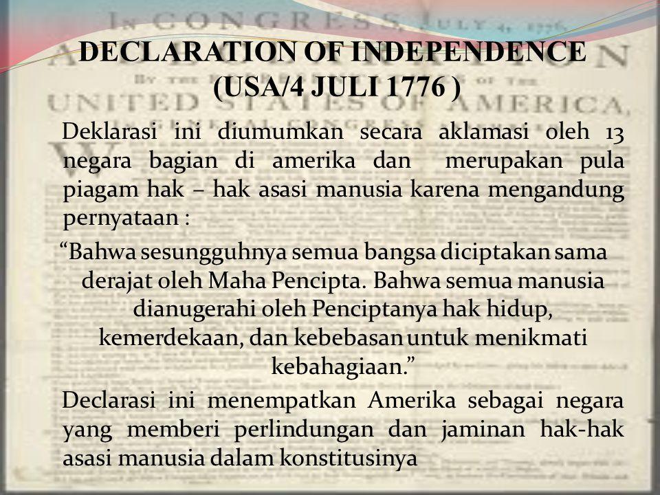 THE FRENCH DECLARATION (1789) Perjuangan HAM di Prancis dirumuskan dalam suatu naskah pada awal Revolusi Prancis.