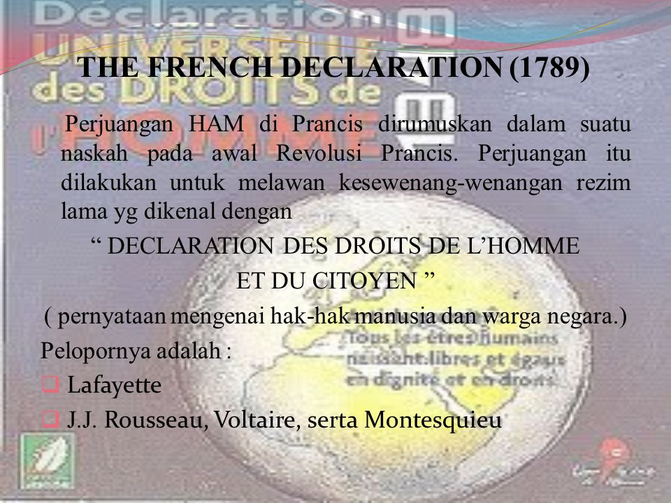 Hak Asasi yang tersimpul dalam deklarasi itu antara lain : 1) Manusia dilahirkan merdeka dan tetap merdeka.