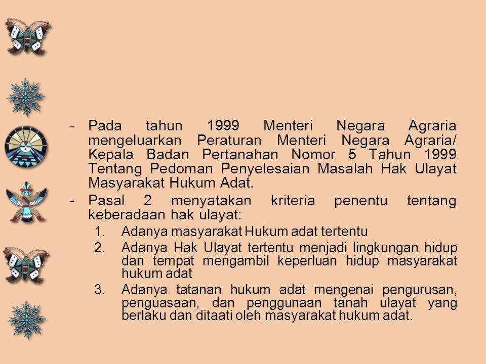 -Pada tahun 1999 Menteri Negara Agraria mengeluarkan Peraturan Menteri Negara Agraria/ Kepala Badan Pertanahan Nomor 5 Tahun 1999 Tentang Pedoman Peny
