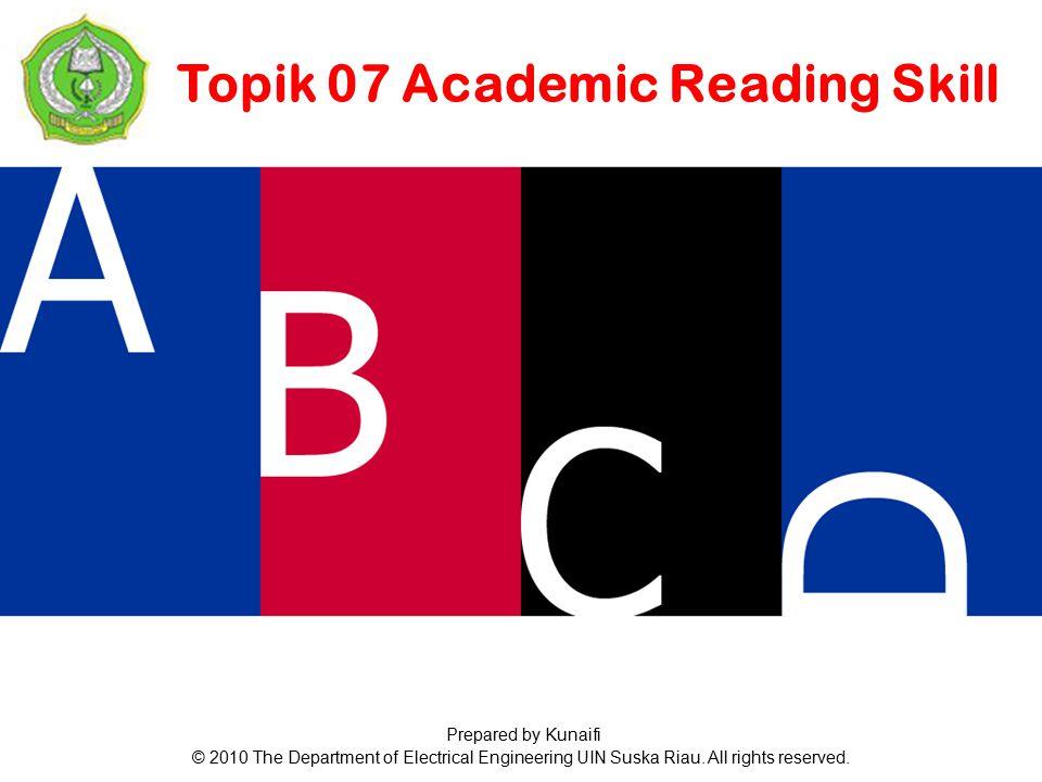  Mengembangkan keterampilan membaca  Bagaimana memilih informasi relevan dari buku dan jurnal.
