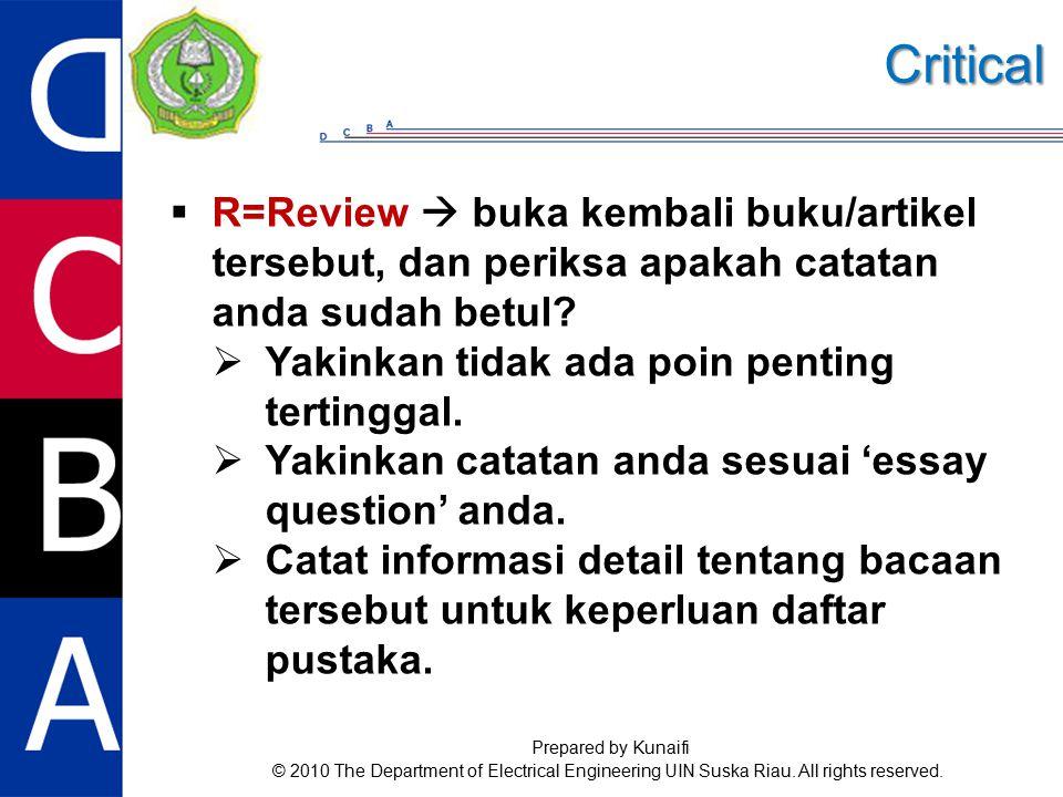  R=Review  buka kembali buku/artikel tersebut, dan periksa apakah catatan anda sudah betul.