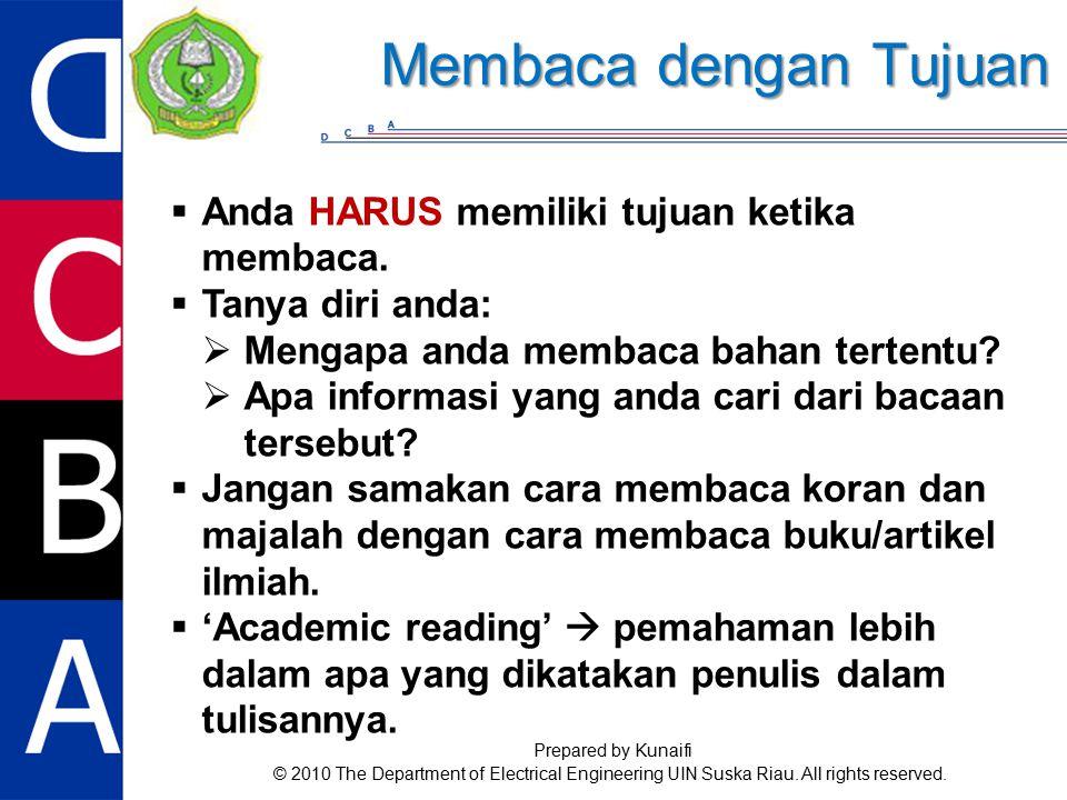  Anda HARUS memiliki tujuan ketika membaca.  Tanya diri anda:  Mengapa anda membaca bahan tertentu?  Apa informasi yang anda cari dari bacaan ters