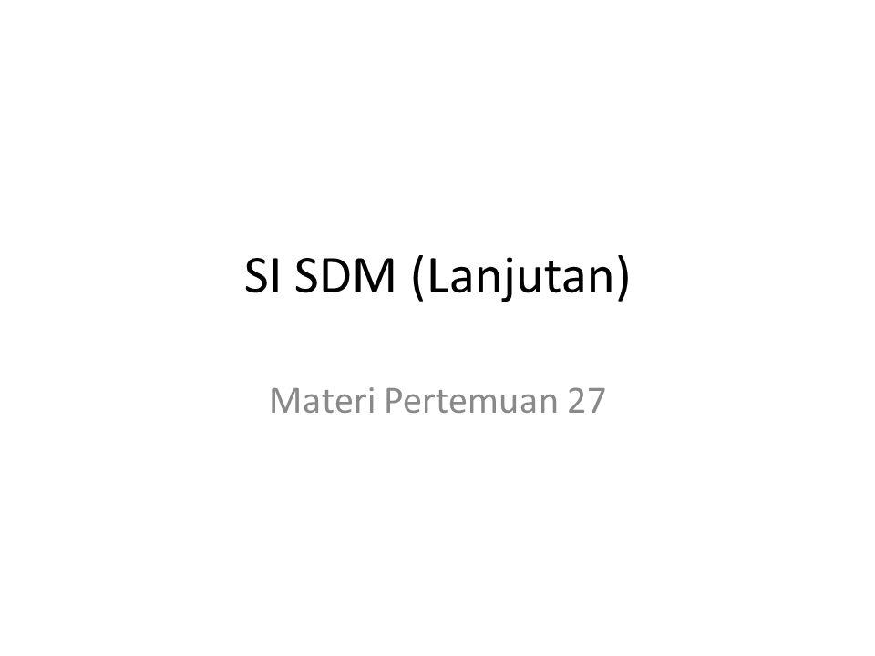 SI SDM (Lanjutan) Materi Pertemuan 27