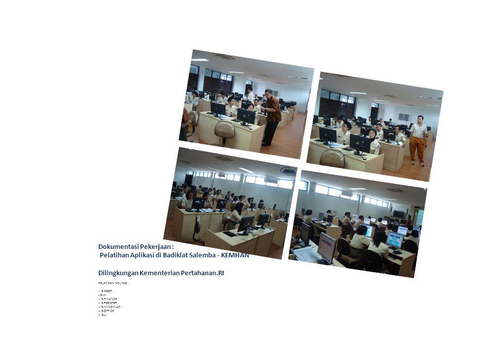 Dokumentasi Pekerjaan : Pembuatan Portal KEMHAN Dilingkungan Kementerian Pertahanan.RI Pemahaman aplikasi Pelatihan & sosialisai Penerapan sistem