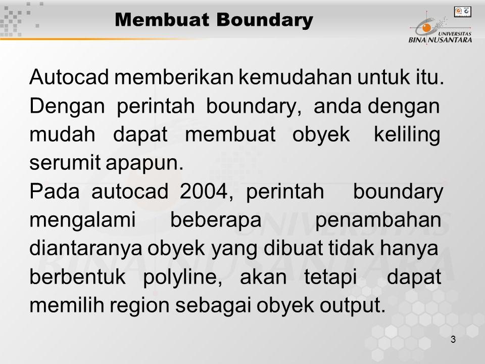 3 Membuat Boundary Autocad memberikan kemudahan untuk itu.