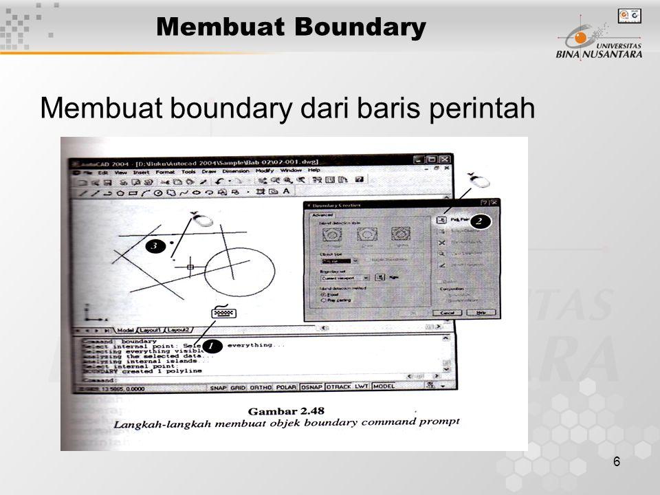6 Membuat Boundary Membuat boundary dari baris perintah