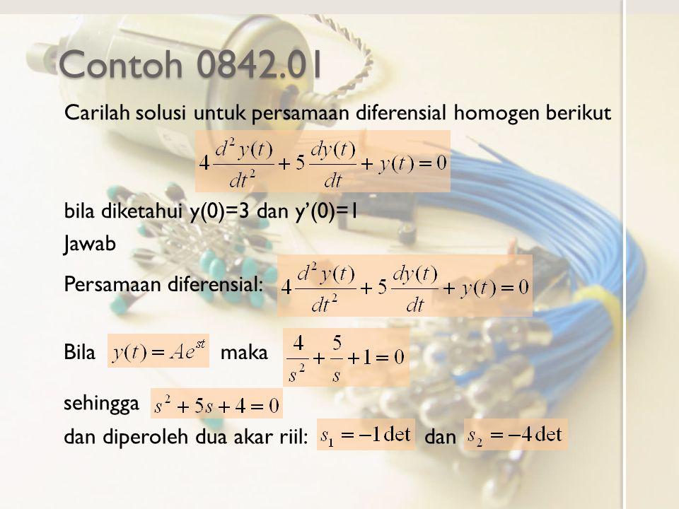 Contoh 0842.01 Carilah solusi untuk persamaan diferensial homogen berikut bila diketahui y(0)=3 dan y'(0)=1 Jawab Persamaan diferensial: Bila maka seh