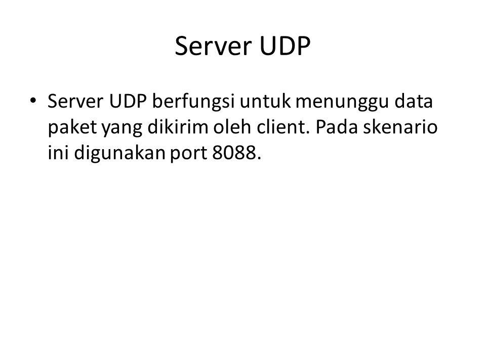 Kode Program Server UDP Import java.net.*; Import java.io.*; Public class Main { Public static void main (String[] args) { Try{ System.out.println ( UDP Server demo ); System.out.println ( Binding ke port 8088 ); DatagramSocket socket = new DatagramSocket(8088); System.out.println ( Bound local port: + socket.getLocalPort()); System.out.println ( Menunggu packet datang… ); DatagramPacket packet = new DatagramPacket(new byte[256], 256); socket.receive(packet);