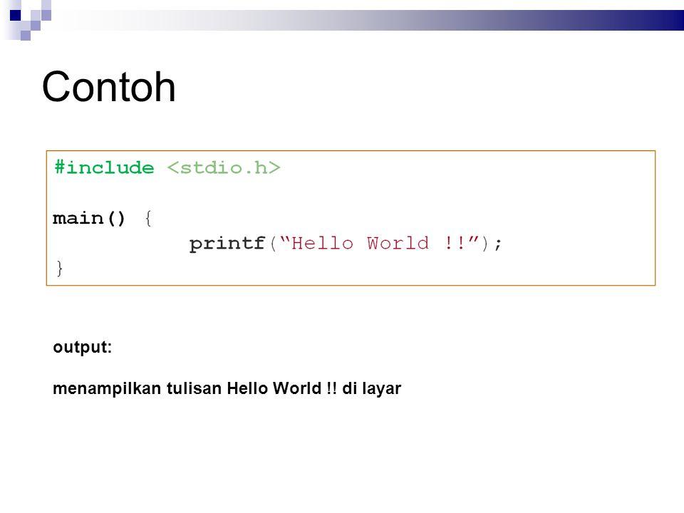 Contoh output: menampilkan tulisan Hello World !! di layar