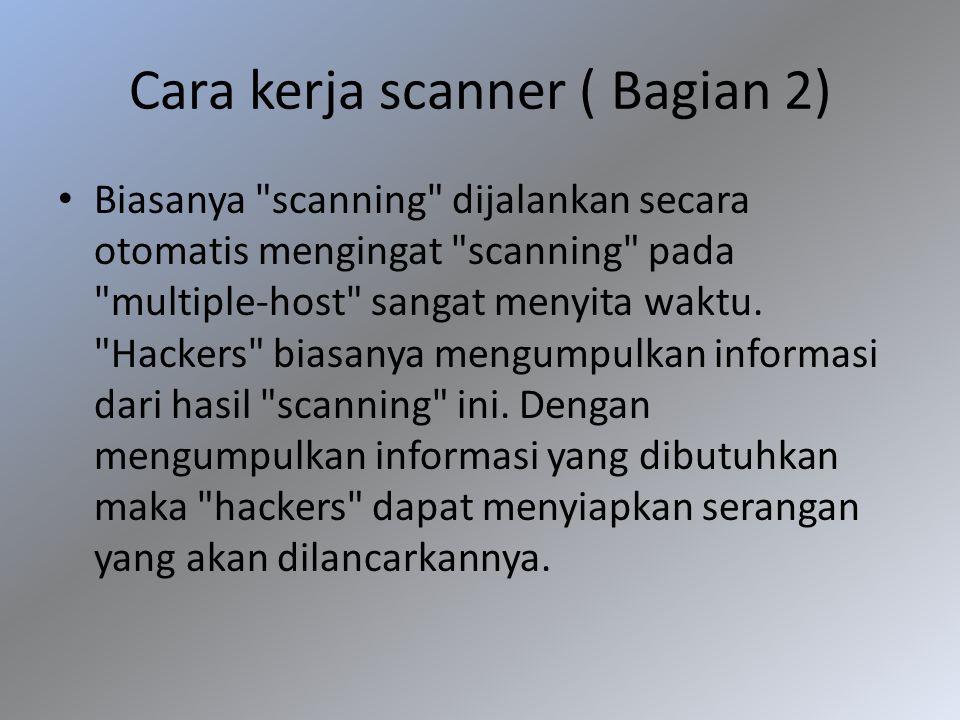 Cara kerja scanner ( Bagian 2) Biasanya