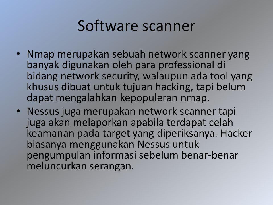 Software scanner Nmap merupakan sebuah network scanner yang banyak digunakan oleh para professional di bidang network security, walaupun ada tool yang