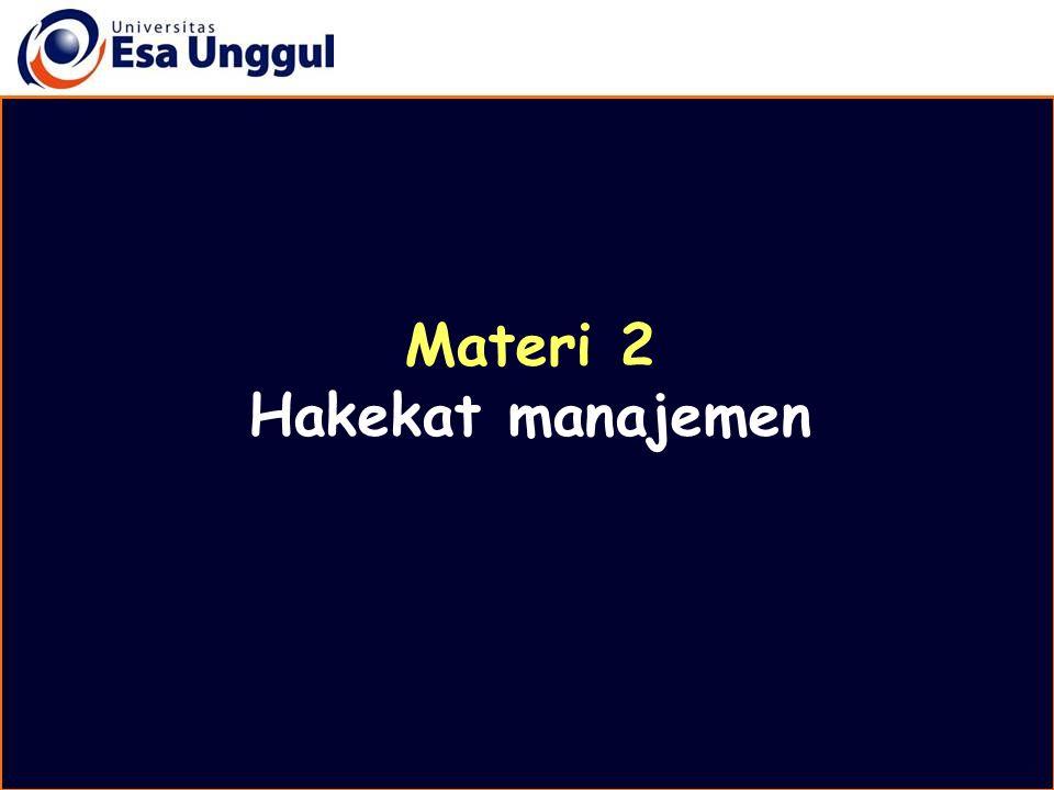 Materi 2 Hakekat manajemen