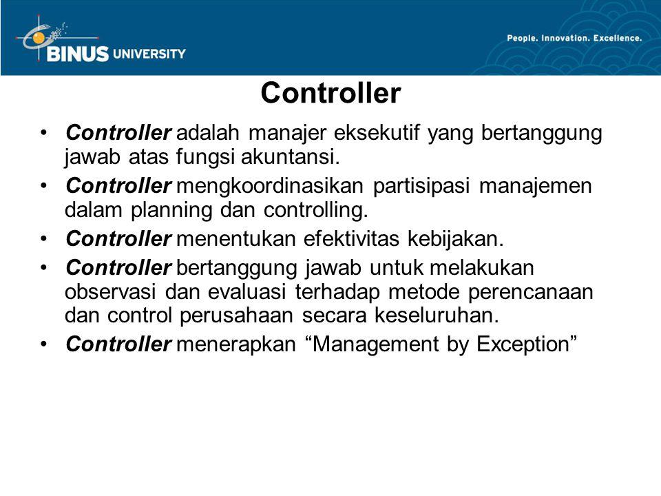 Controller Controller adalah manajer eksekutif yang bertanggung jawab atas fungsi akuntansi. Controller mengkoordinasikan partisipasi manajemen dalam