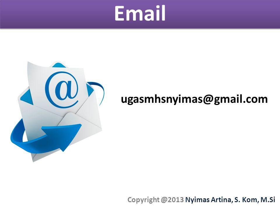 Email Copyright @2013 Nyimas Artina, S. Kom, M.Si tugasmhsnyimas@gmail.com