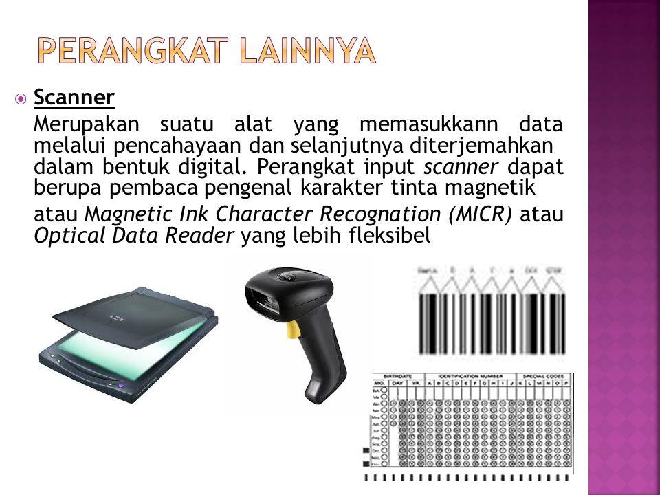 Scanner Merupakan suatu alat yang memasukkann data melalui pencahayaan dan selanjutnyaditerjemahkan dalam bentuk digital. Perangkat input scanner da