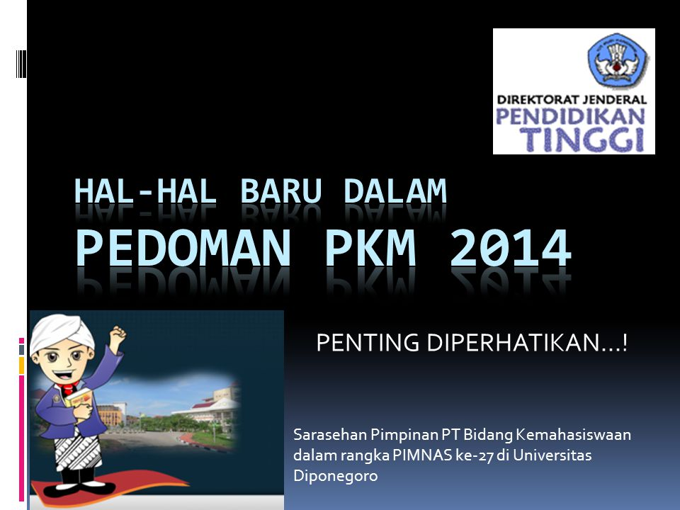 PENTING DIPERHATIKAN...! Sarasehan Pimpinan PT Bidang Kemahasiswaan dalam rangka PIMNAS ke-27 di Universitas Diponegoro