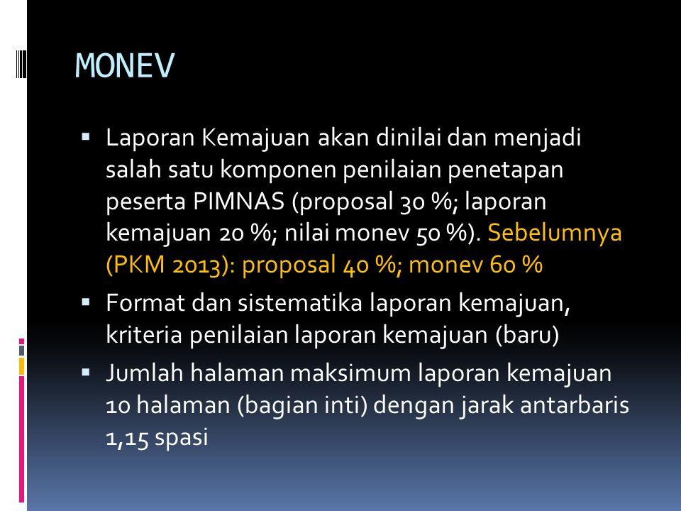 MONEV  Laporan Kemajuan akan dinilai dan menjadi salah satu komponen penilaian penetapan peserta PIMNAS (proposal 30 %; laporan kemajuan 20 %; nilai