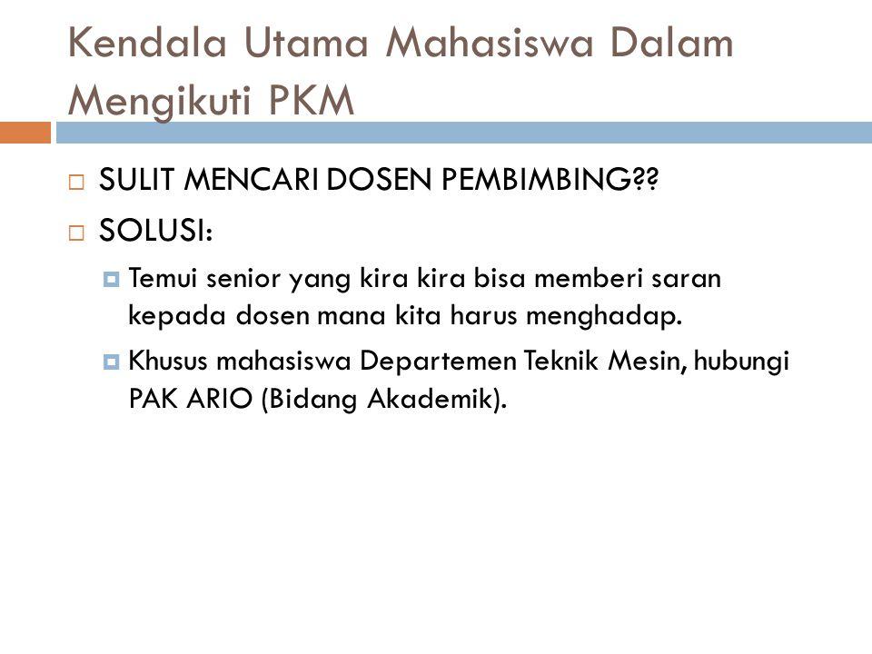Kendala Utama Mahasiswa Dalam Mengikuti PKM  SULIT MENCARI TEMAN UNTUK MEMBANGUN SEBUAH TIM?.