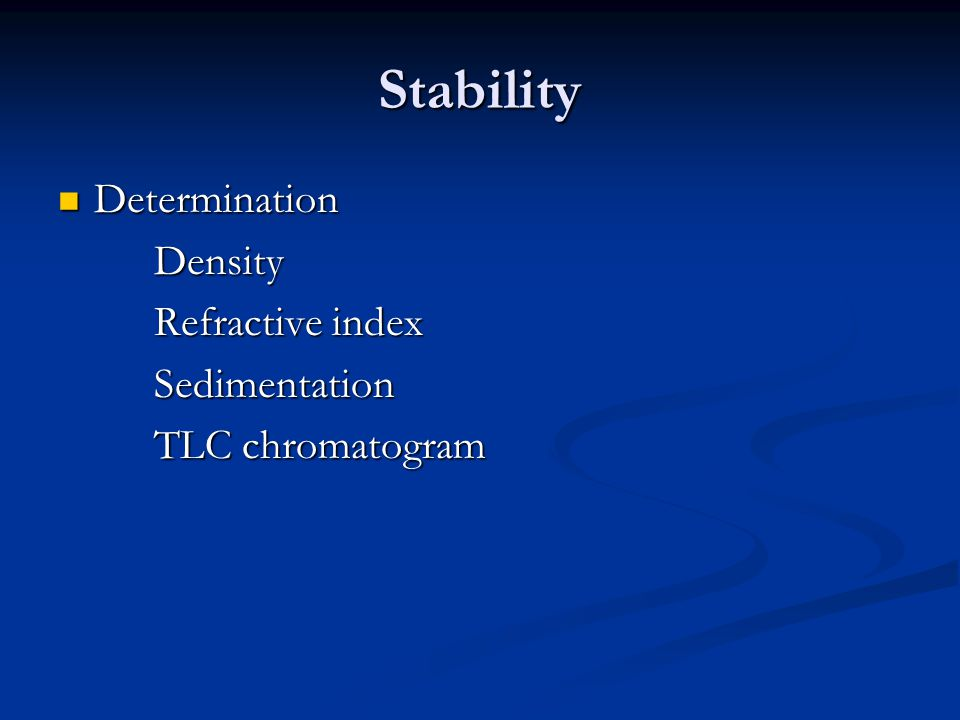 Stability Determination DeterminationDensity Refractive index Sedimentation TLC chromatogram