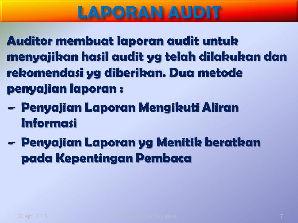 Auditor membuat laporan audit untuk menyajikan hasil audit yg telah dilakukan dan rekomendasi yg diberikan. Dua metode penyajian laporan :  Penyajian