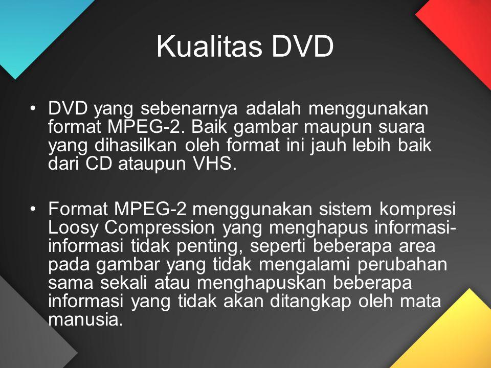 Kualitas DVD DVD yang sebenarnya adalah menggunakan format MPEG-2. Baik gambar maupun suara yang dihasilkan oleh format ini jauh lebih baik dari CD at