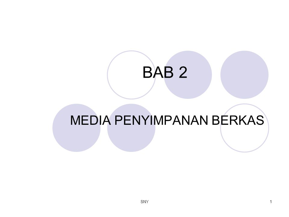 SNY1 BAB 2 MEDIA PENYIMPANAN BERKAS