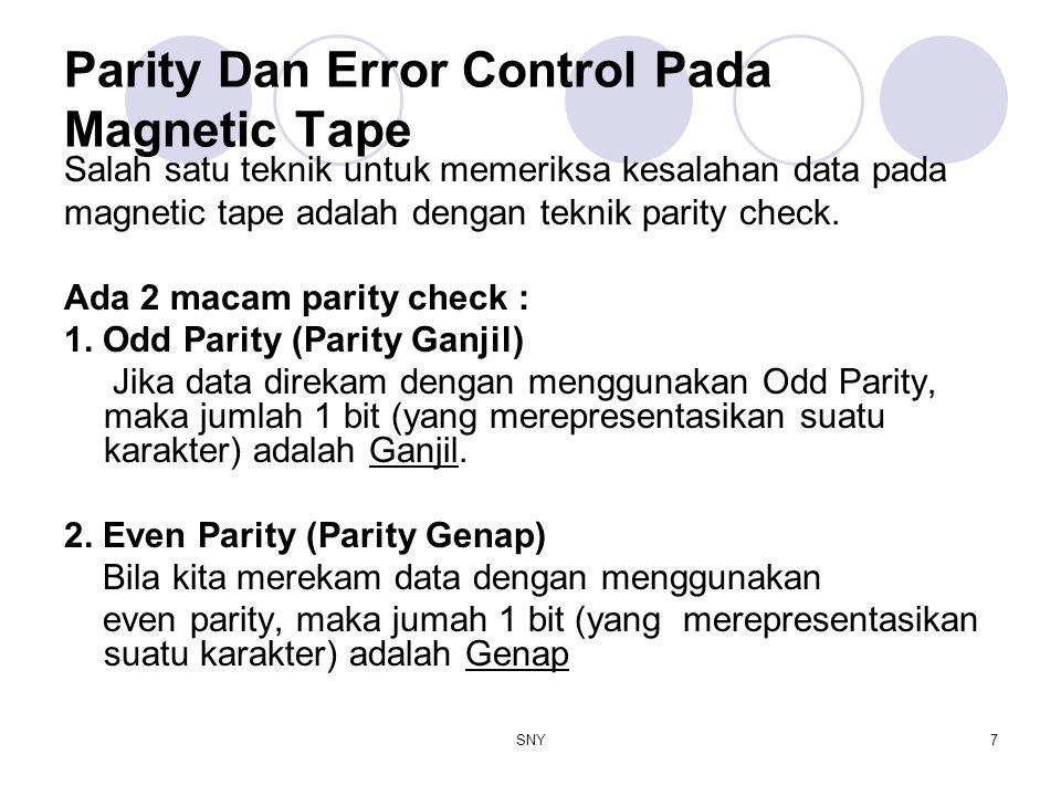 SNY7 Parity Dan Error Control Pada Magnetic Tape Salah satu teknik untuk memeriksa kesalahan data pada magnetic tape adalah dengan teknik parity check