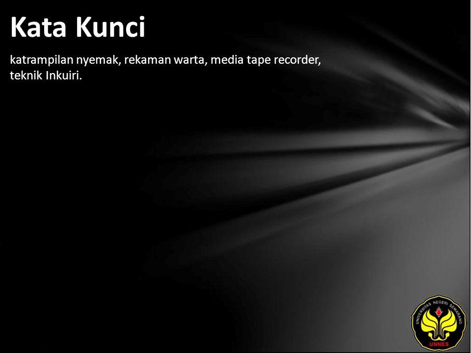 Kata Kunci katrampilan nyemak, rekaman warta, media tape recorder, teknik Inkuiri.