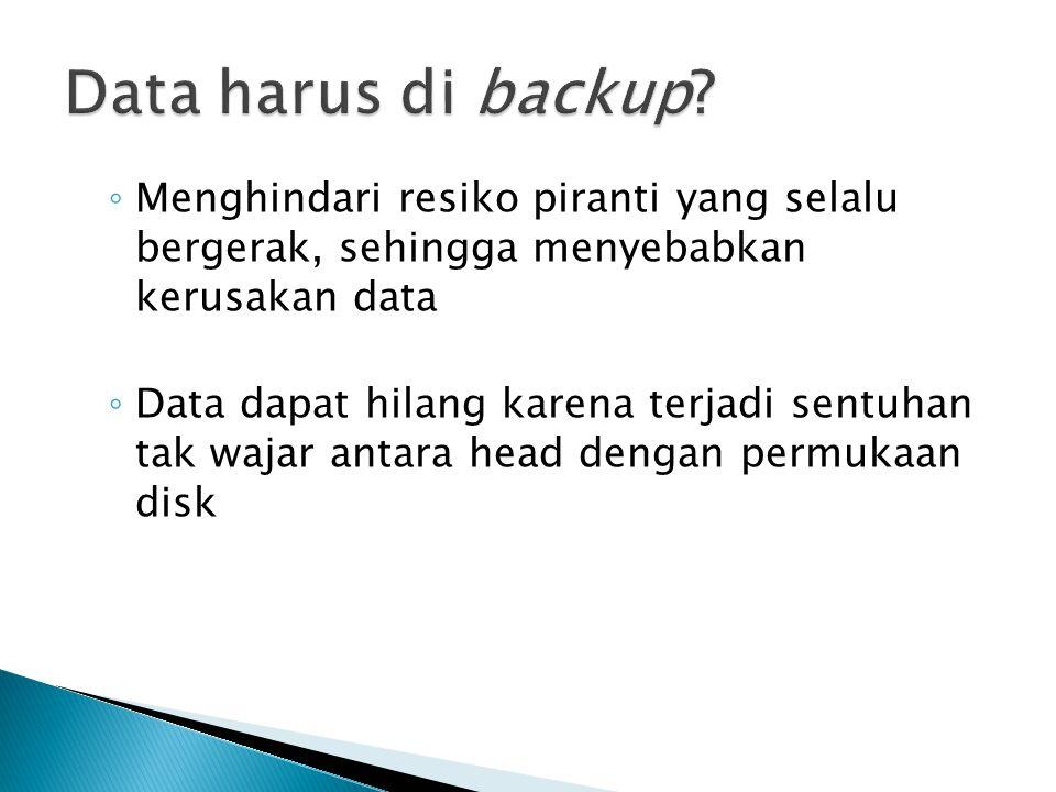 ◦ Menghindari resiko piranti yang selalu bergerak, sehingga menyebabkan kerusakan data ◦ Data dapat hilang karena terjadi sentuhan tak wajar antara head dengan permukaan disk