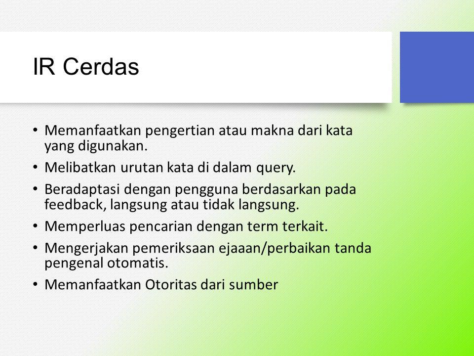 Perkembangan IR Klasifikasi Dokumen Clustering Dokumen Peringkasan Teks Question Answering System