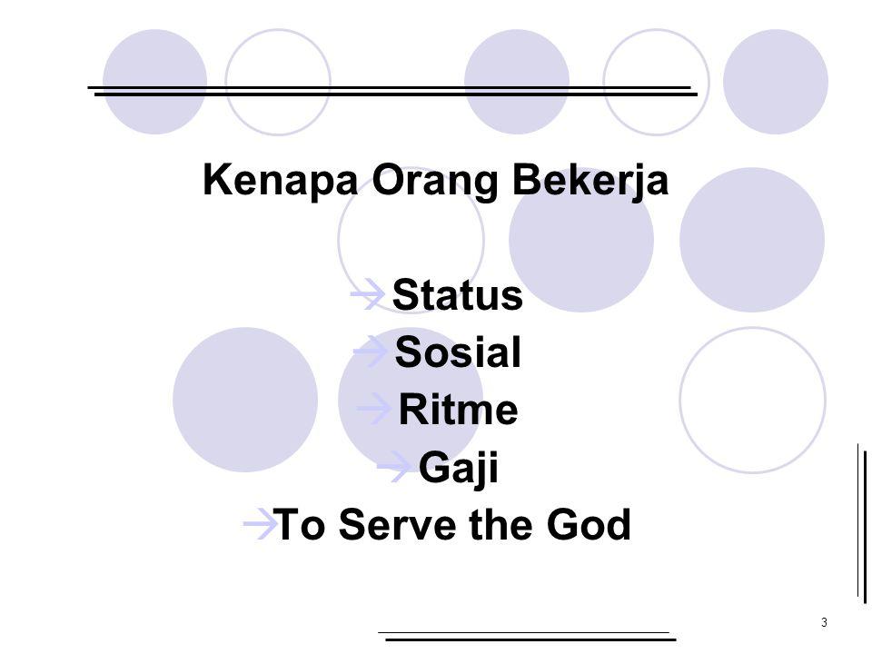 3 Kenapa Orang Bekerja  Status  Sosial  Ritme  Gaji  To Serve the God