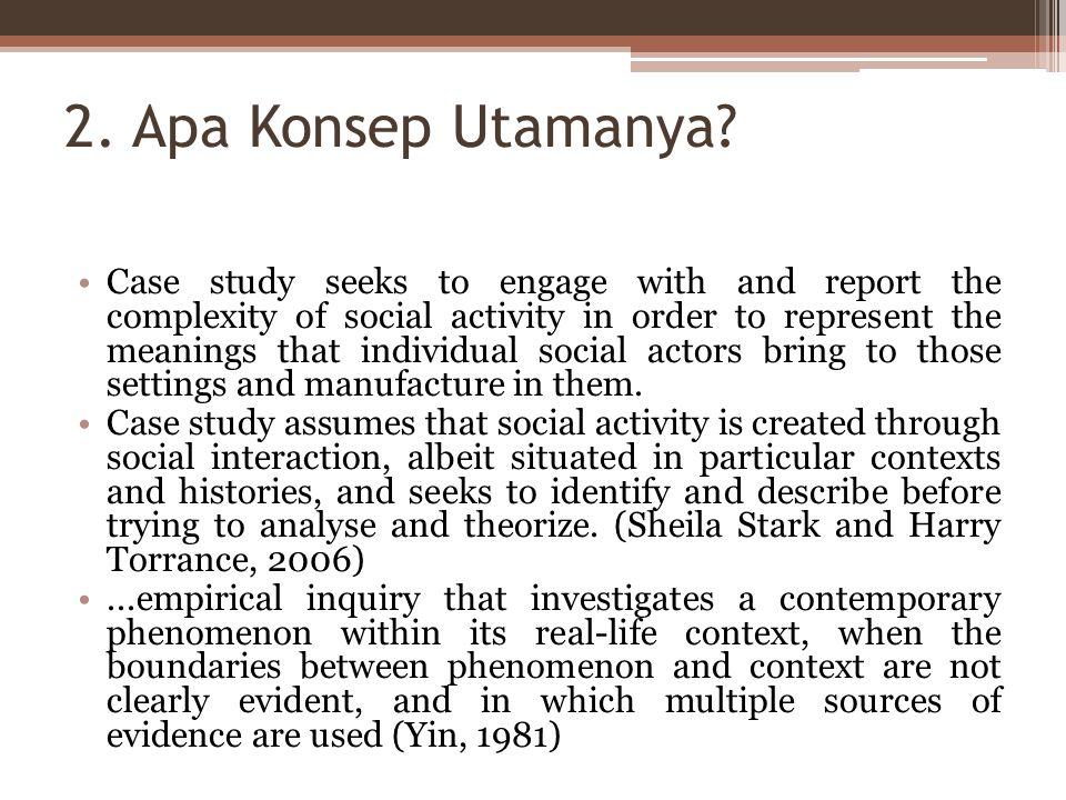 Pendekatan untuk mempelajari, menerangkan, atau menginterpretasi suatu kasus dalam konteksnya yang alamiah tanpa intervensi pihak luar.