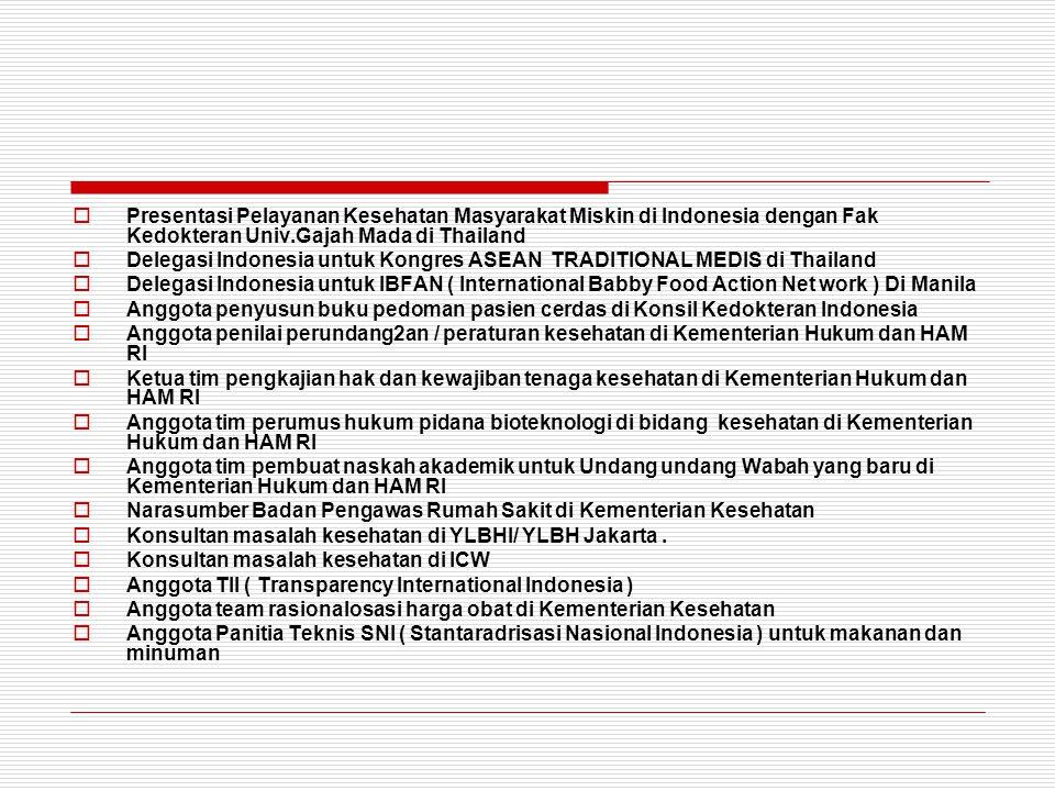  Presentasi Pelayanan Kesehatan Masyarakat Miskin di Indonesia dengan Fak Kedokteran Univ.Gajah Mada di Thailand  Delegasi Indonesia untuk Kongres A