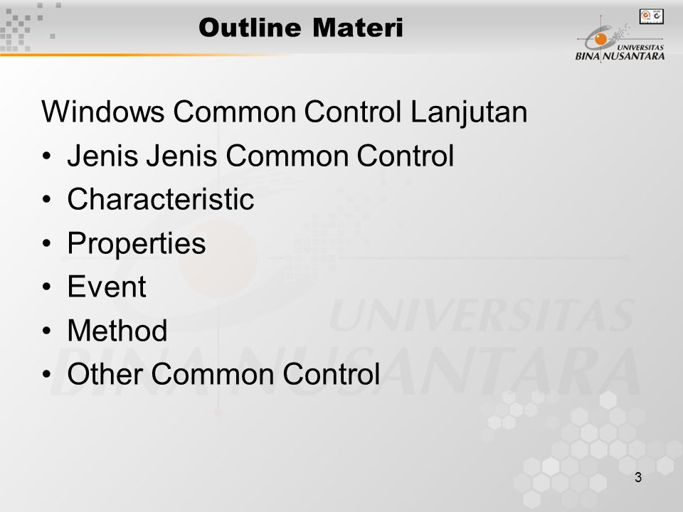 3 Outline Materi Windows Common Control Lanjutan Jenis Jenis Common Control Characteristic Properties Event Method Other Common Control