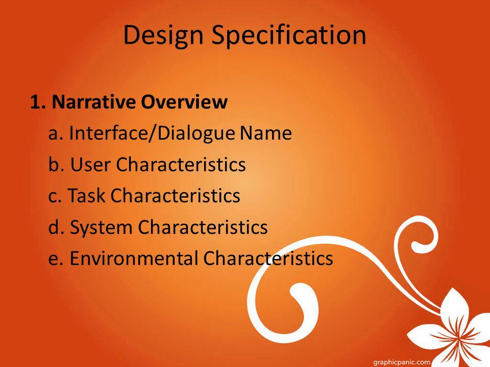 2.Interface/Dialogue Design a. Form/Report Designs b.