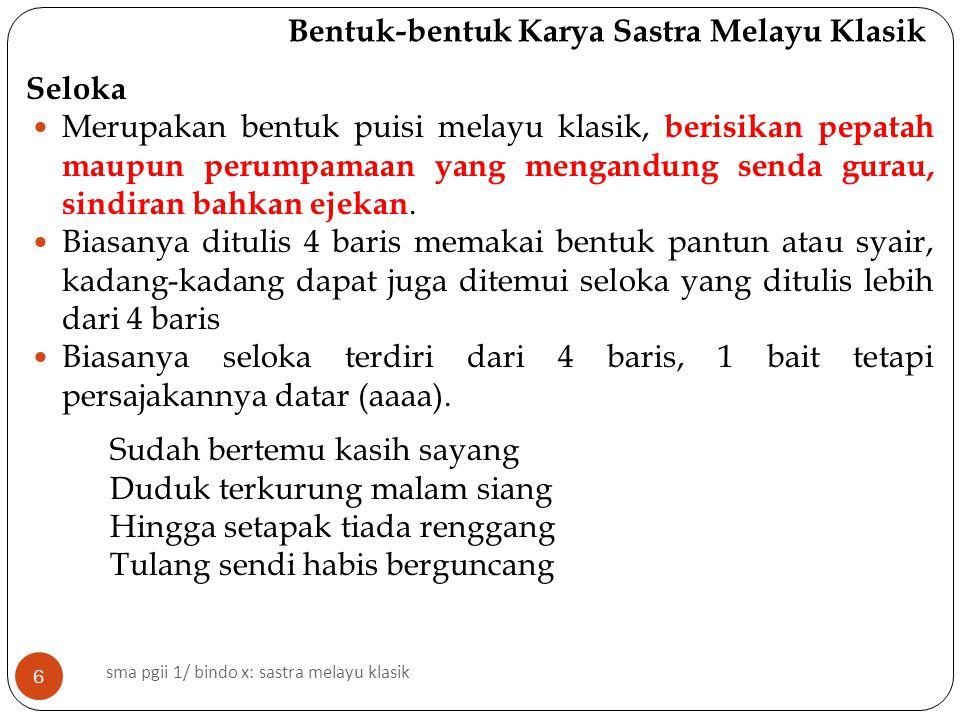 Bentuk-bentuk Karya Sastra Melayu Klasik Syair Kata syair berasal dari bahasa Arab syu'ur yang artinya perasaan.