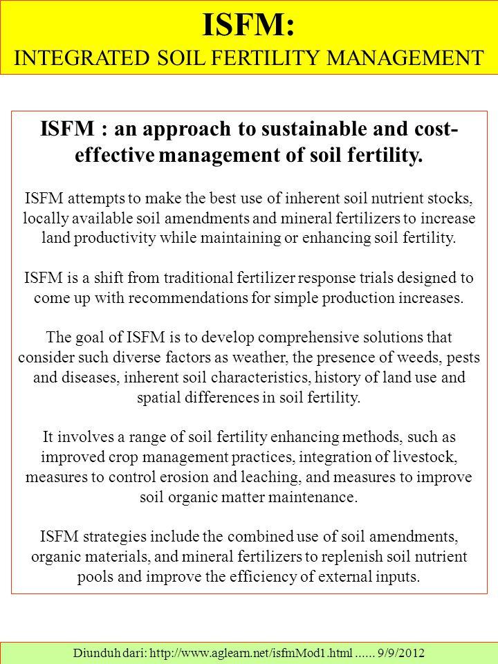 ISFM: INTEGRATED SOIL FERTILITY MANAGEMENT Diunduh dari: http://www.aglearn.net/isfmMod1.html......