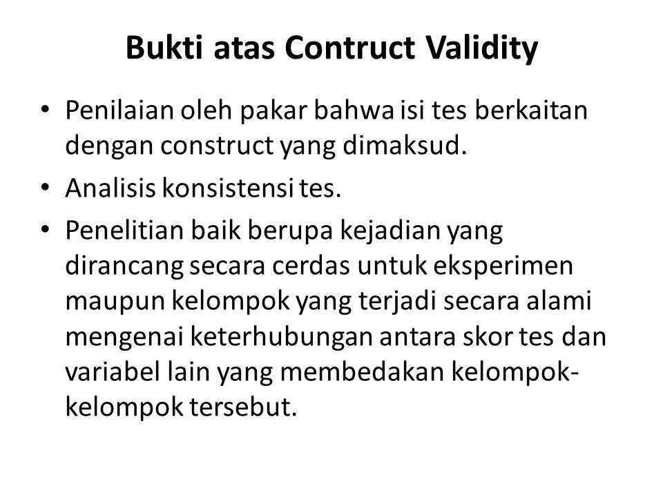 Bukti atas Contruct Validity Penilaian oleh pakar bahwa isi tes berkaitan dengan construct yang dimaksud.