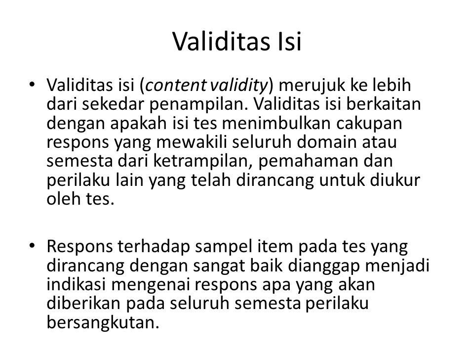 Validitas Isi Validitas isi (content validity) merujuk ke lebih dari sekedar penampilan.