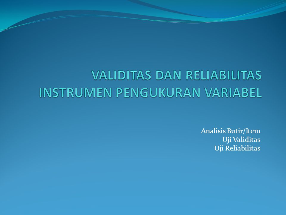 Analisis Butir/Item Uji Validitas Uji Reliabilitas