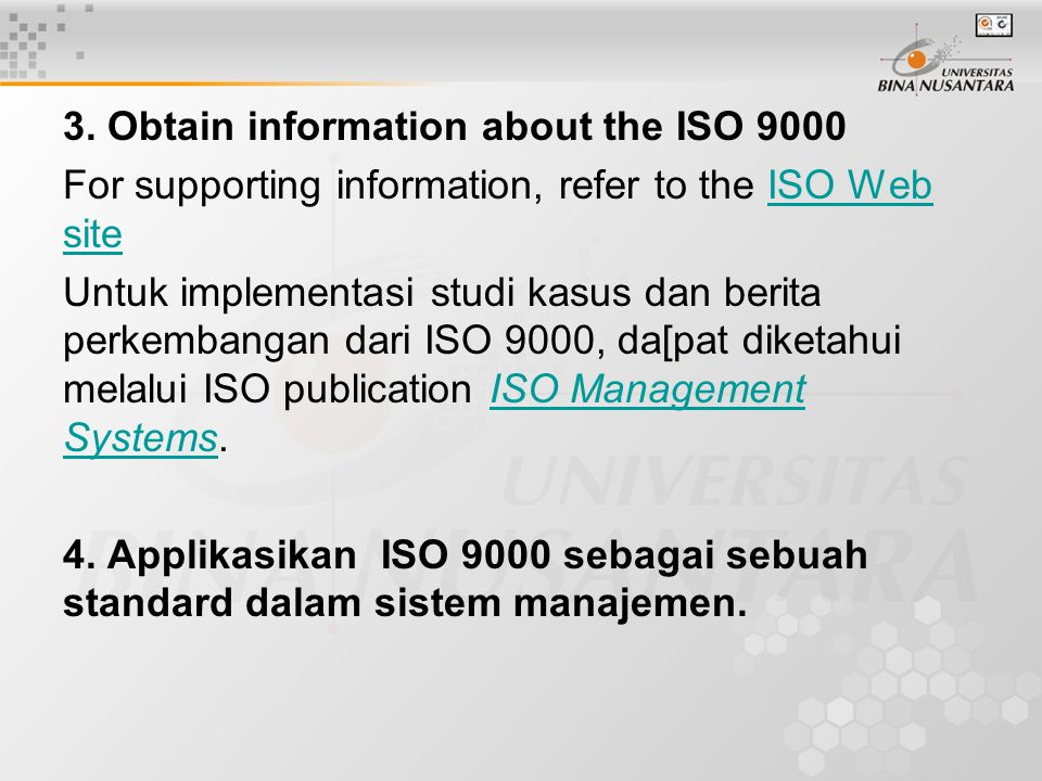 3. Obtain information about the ISO 9000 For supporting information, refer to the ISO Web siteISO Web site Untuk implementasi studi kasus dan berita p