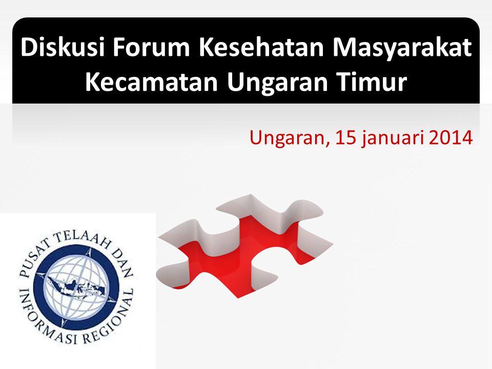 Diskusi Forum Kesehatan Masyarakat Kecamatan Ungaran Timur Ungaran, 15 januari 2014