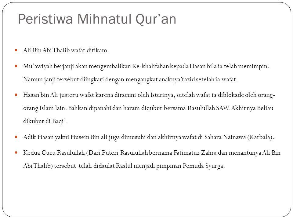 Peristiwa Mihnatul Qur'an Ali Bin Abi Thalib wafat ditikam.